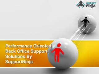 Performance Oriented Back Office Support Solutions By SupportNinja