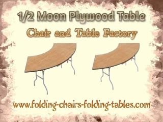 1/2 Moon Plywood Table - Folding Chairs Tables Larry