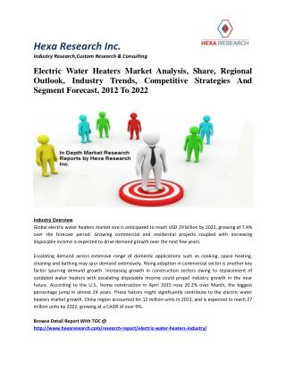 Electric Water Heaters Market Analysis, Industry Trends, Strategies And Forecast, 2012 To 2022