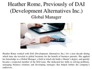 Heather Rome, Previously of DAI (Development Alternatives Inc.) Global Manager