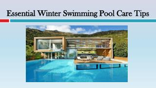 Essential Winter Swimming Pool Care Tips