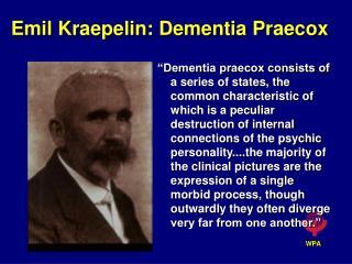 Emil Kraepelin: Dementia Praecox