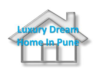 Luxury Dream Home in Pune