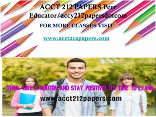 ACCT 212 PAPERS Peer Educator/acct212papersdotcom