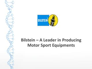 Bilstein – A Leader in Producing Motor Sport Equipments