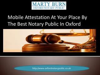 Mobile Attestation At Your Place By The Best Notary Public In Oxford