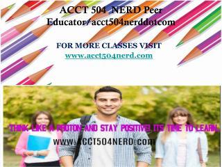 ACCT 504  NERD Peer Educator/acct504nerddotcom