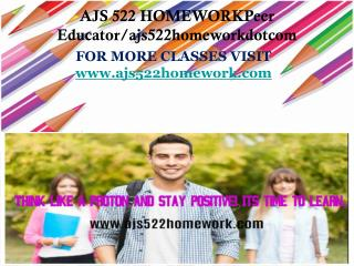AJS 522 HOMEWORKPeer Educator/ajs522homeworkdotcom