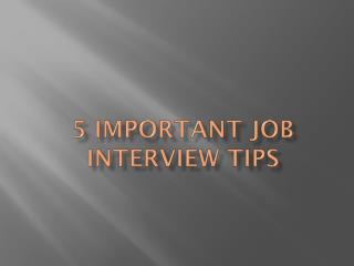 5 Important Job Interview Tips