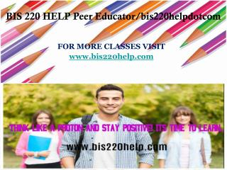 BIS 220 HELP Peer Educator/bis220helpdotcom