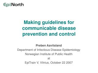 Making guidelines for communicable disease prevention and control