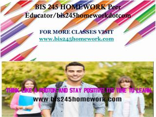 BIS 245 HOMEWORK Peer Educator/bis245homeworkdotcom