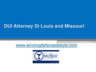 DUI Attorney St Louis and Missouri - www.winningdefenselawyer.com