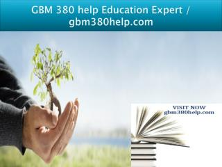 GBM 380 help Education Expert / gbm380help.com
