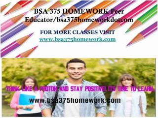 BIS 375 TUTORS Peer Educator/bis375tutorsdotcom