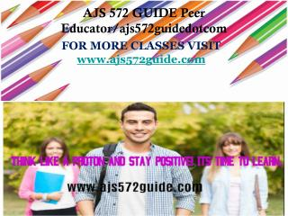 AJS 572 GUIDE Peer Educator/ajs572guidedotcom