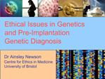 Ethical Issues in Genetics and Pre-Implantation Genetic Diagnosis