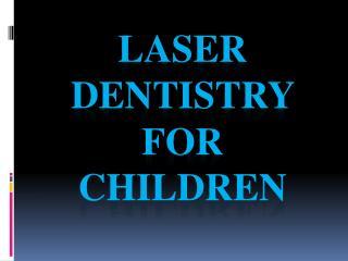 Laser Dentistry For Children