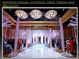 Wedding Venues, Invitations, Ideas, Dresses and Reception