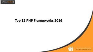 Top 12 PHP Frameworks 2016