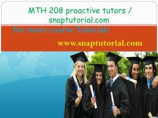 MTH 208 proactive tutors / snaptutorial.com