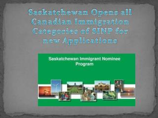 Saskatchewan Opens all Canadian Immigration Categories of SINP for new Applications