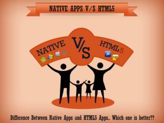 Native Apps V/S Web Apps - Vital Difference