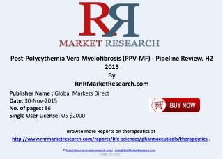 Post-Polycythemia Vera Myelofibrosis (PPV-MF) Pipeline Review H2 2015
