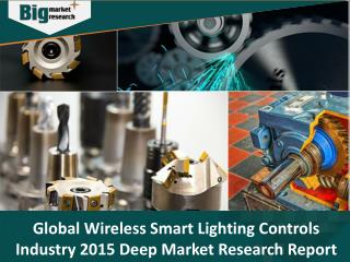 Wireless Smart Lighting Controls Industry Gets a Facelift Due to Technology Developments