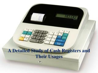 A Detailed Study of Cash Registers and Their Usages