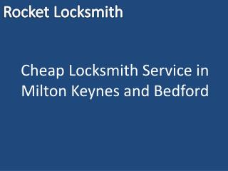 Cheap Locksmith Service in Milton Keynes and Bedford