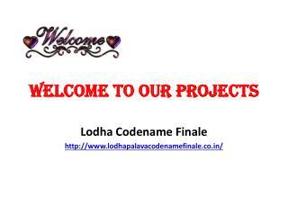 Lodha Palava Codename Finale
