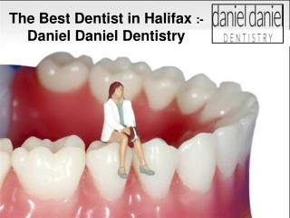 The Best Dentist in Halifax - Daniel Daniel Dentistry Complaints