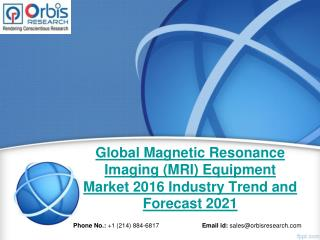 2015 Global Magnetic Resonance Imaging (MRI) Equipment  Industry - Orbis Research
