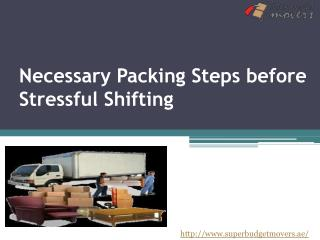 Necessary packing steps before stressful shifting