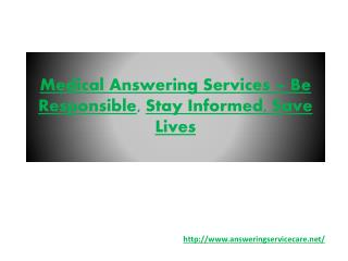 Medical Answering Services – Be Responsible, Stay Informed, Save Lives