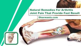 Natural Remedies For Arthritis Joint Pain That Provide Fast Result