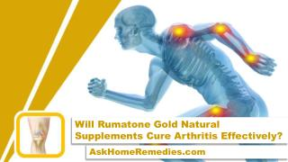 Will Rumatone Gold Natural Supplements Cure Arthritis Effectively?
