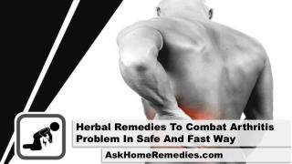 Herbal Remedies To Combat Arthritis Problem In Safe And Fast Way