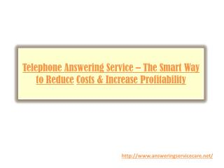 Telephone Answering Service � The Smart Way to Reduce Costs & Increase Profitability