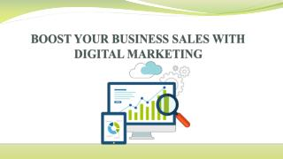 BOOST YOUR BUSINESS SALES WITH DIGITAL MARKETING