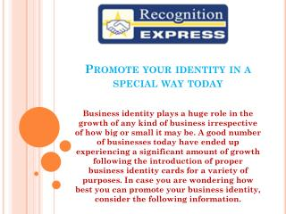 Promote your identity in a special way today