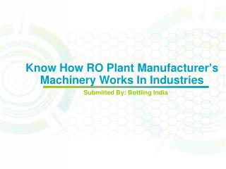 Know How RO Plant Manufacturer�s Machinery Works In Industries