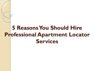 5 Reasons You Should use professional Apartment Locator service