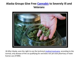 Alaska Groups Give Free Cannabis to Severely Ill and Veterans