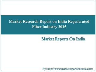 Market Research Report on India Regenerated Fiber Industry 2015