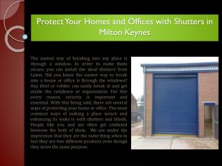Protect Your Homes and Offices with Shutters in Milton Keynes