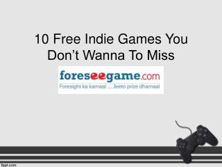 10 Free Indie Games You Don't Wanna To Miss