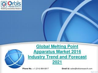 Melting Point Apparatus Market: Global Industry Analysis and Forecast Till 2021 by OR