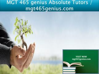 MGT 465 genius Absolute Tutors / mgt465genius.com